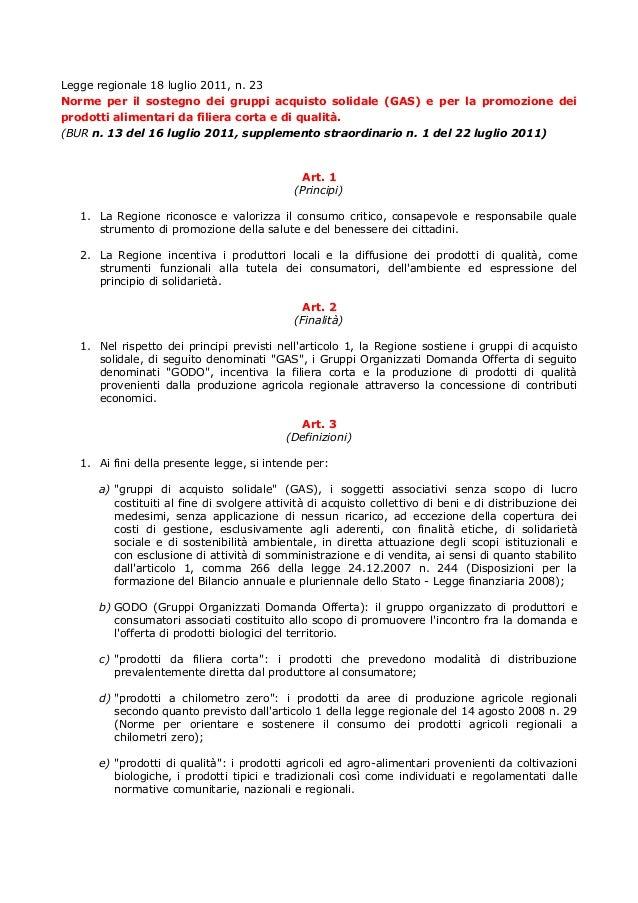 Legge regionale 18 luglio 2011, n. 23Norme per il sostegno dei gruppi acquisto solidale (GAS) e per la promozione deiprodo...