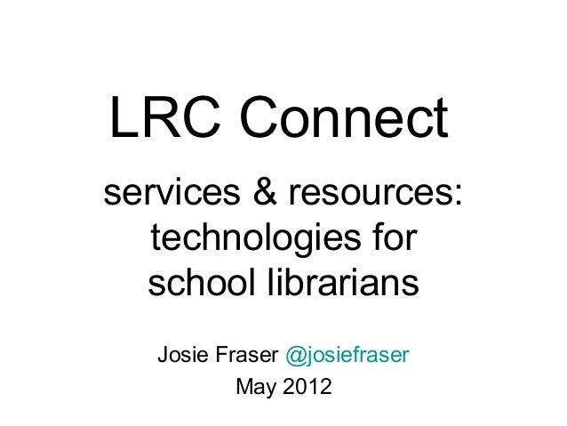 Services & Resources: Technologies for School Librarians