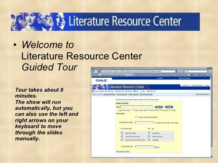 <ul><li>Welcome to  Literature Resource Center Guided Tour </li></ul>Tour takes about 8 minutes. The show will run automat...