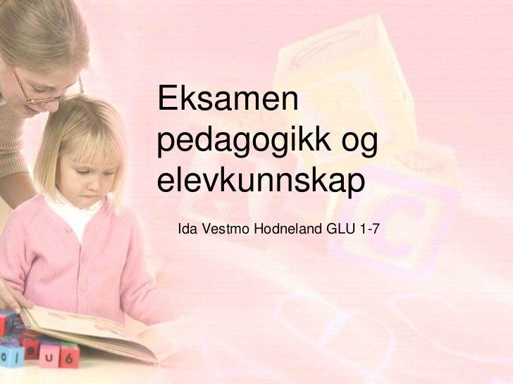 Eksamenpedagogikk ogelevkunnskap Ida Vestmo Hodneland GLU 1-7