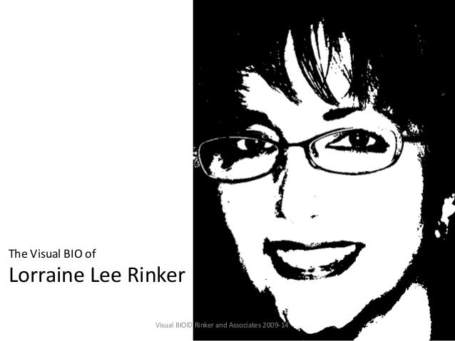 The Visual BIO of Lorraine Lee Rinker Visual BIO© Rinker and Associates 2009-14