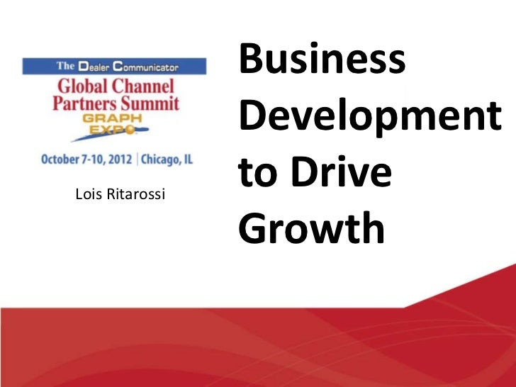 Business Development to Drive Growth [Global Channel Partners Summit]