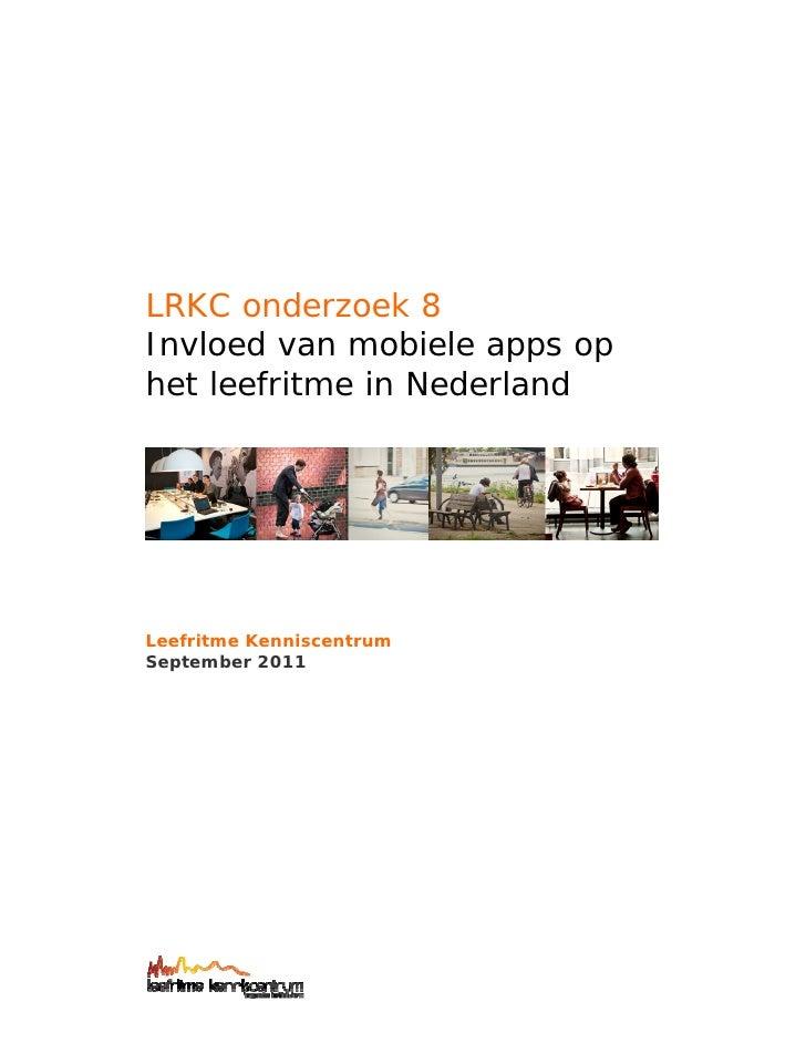 LRKC onderzoek 8Invloed van mobiele apps ophet leefritme in NederlandLeefritme KenniscentrumSeptember 2011