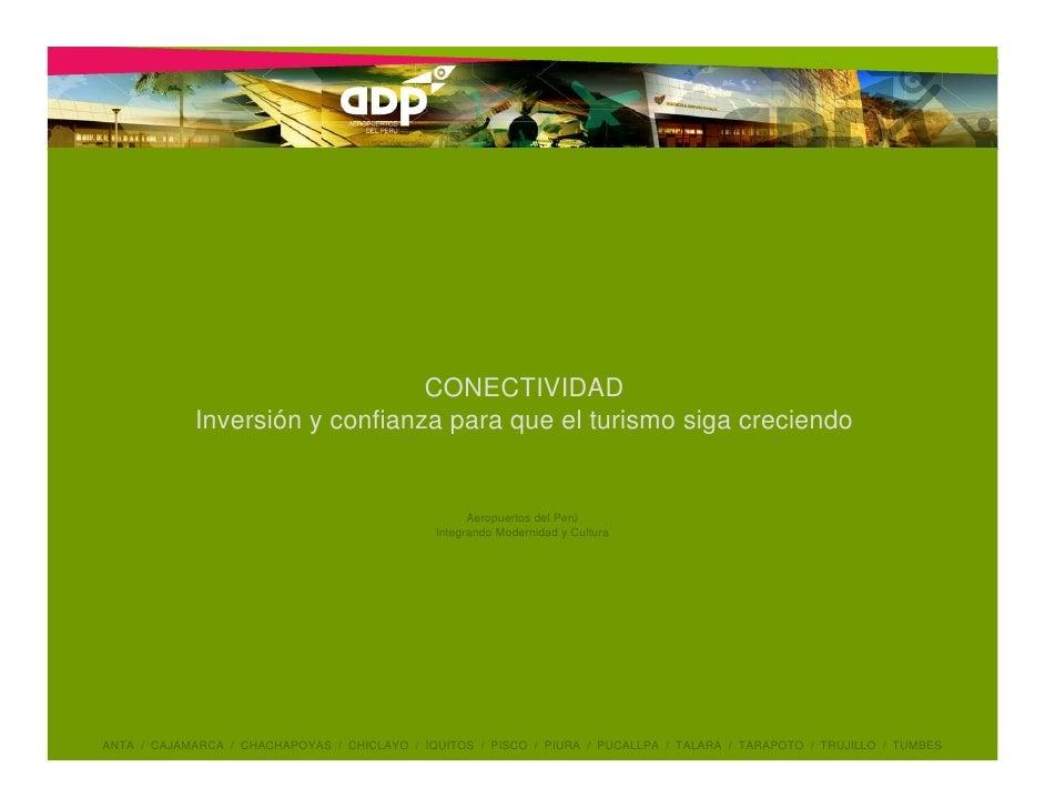 CONECTIVIDAD              Inversión y confianza para que el turismo siga creciendo                                        ...