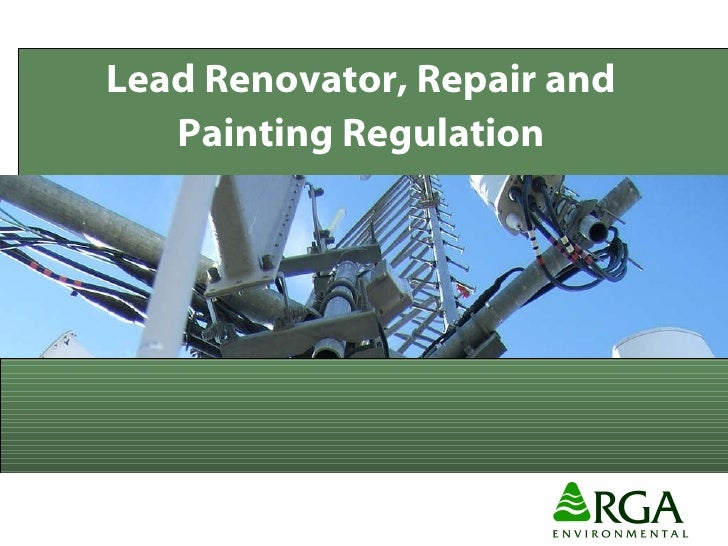Lead Renovator, Repair and Painting Regulation