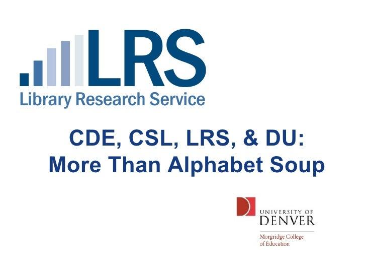 CDE, CSL, LRS, & DU: More Than Alphabet Soup