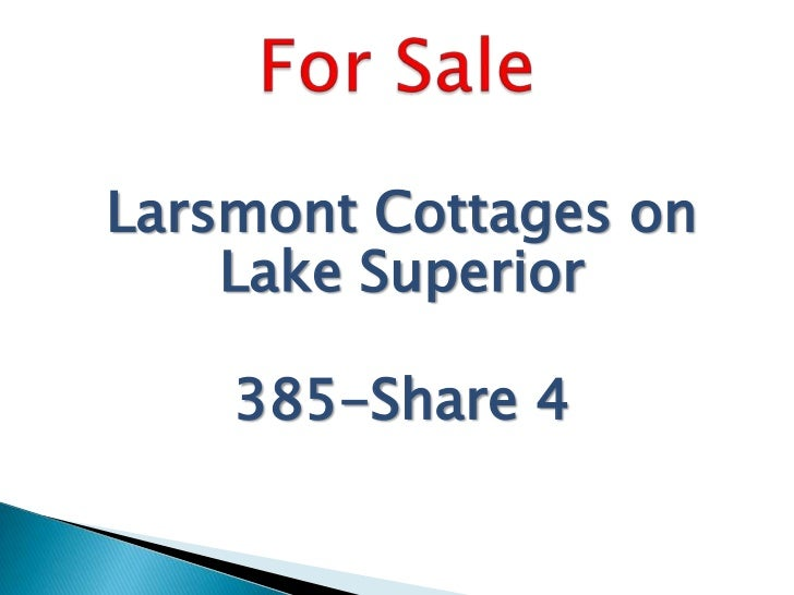 Larsmont Cottages on    Lake Superior    385-Share 4