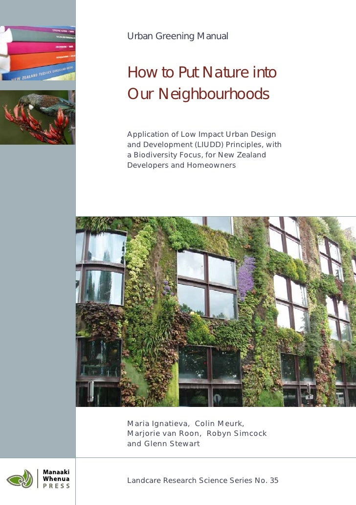Urban Greening ManualHow to Put Nature intoOur NeighbourhoodsApplication of Low Impact Urban Designand Development (LIUDD)...
