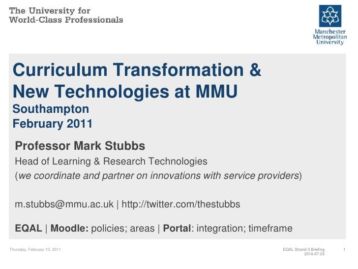 Thursday, February 10, 2011<br />1<br />Curriculum Transformation & New Technologies at MMUSouthamptonFebruary 2011<br />P...