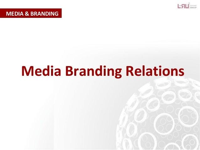 MEDIA & BRANDING Media Branding Relations