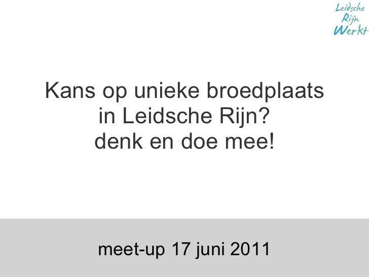Kans op unieke broedplaats in Leidsche Rijn? denk en doe mee! meet-up 17 juni 2011