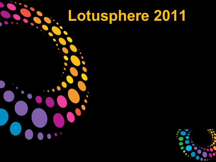 <ul><li>Lotusphere 2011 </li></ul>