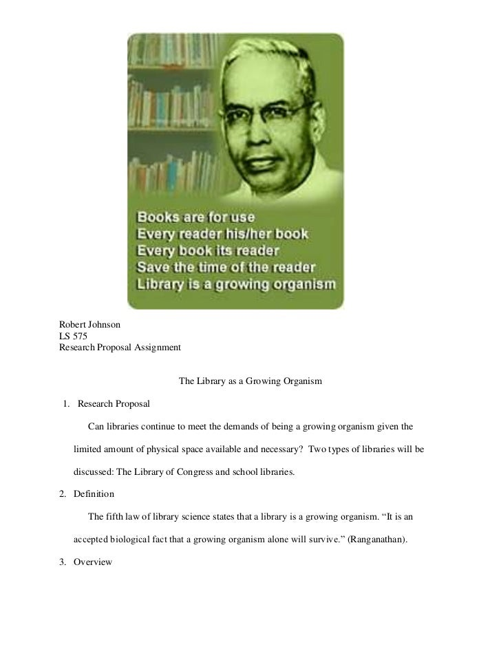 1062990-408305<br />Robert Johnson<br />LS 575<br />Research Proposal Assignment<br />The Library as a Growing Organism<br...