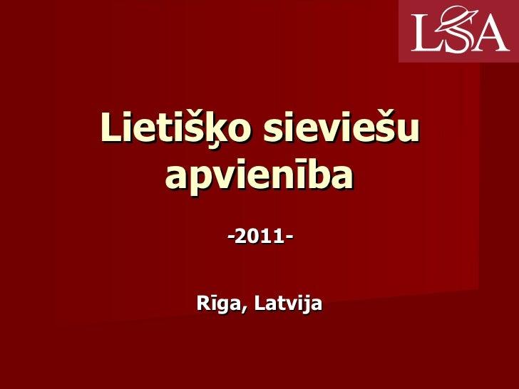 Lietišķo sieviešu apvienība - 20 1 1 - Rīga ,  Latvija