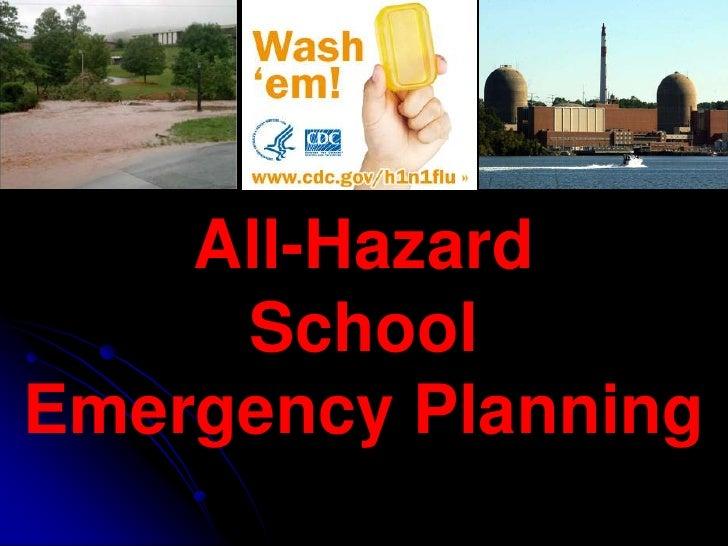 All-Hazard     SchoolEmergency Planning