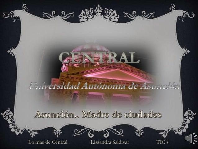 Lo mas de Central Lissandra Saldivar TIC's