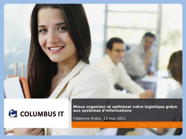 Mieux organiser et optimiser votre logistique grâceaux systèmes d'informationsFabienne Arata, 12 mai 2011
