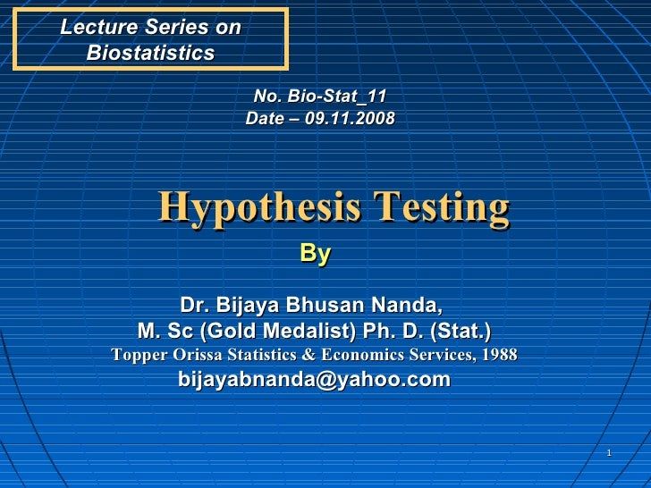 Lecture Series on  Biostatistics                     No. Bio-Stat_11                    Date – 09.11.2008         Hypothes...