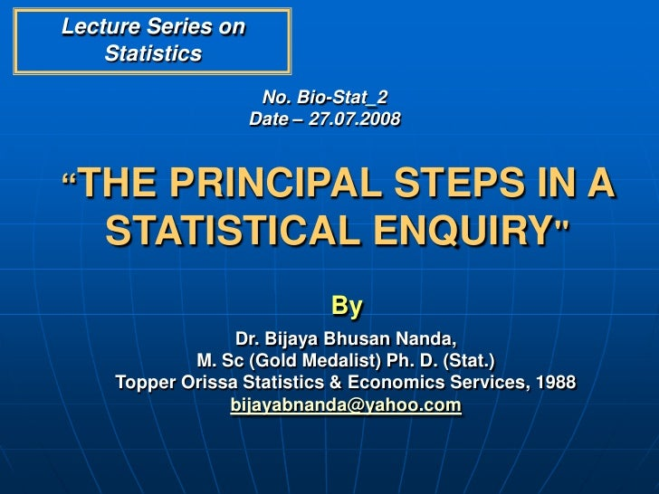 "Lecture Series on    Statistics                     No. Bio-Stat_2                    Date – 27.07.2008""THE   PRINCIPAL ST..."