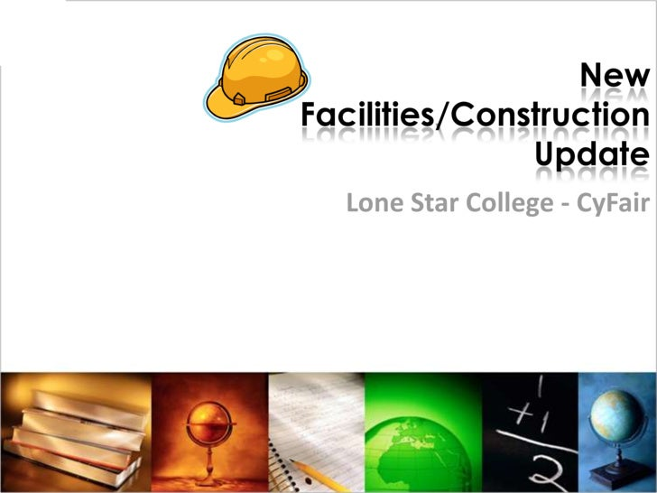 New Facilities/ConstructionUpdate<br />Lone Star College - CyFair<br />