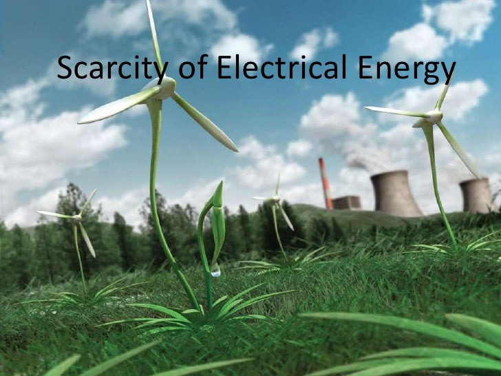 Scarcity of Electrical Energy