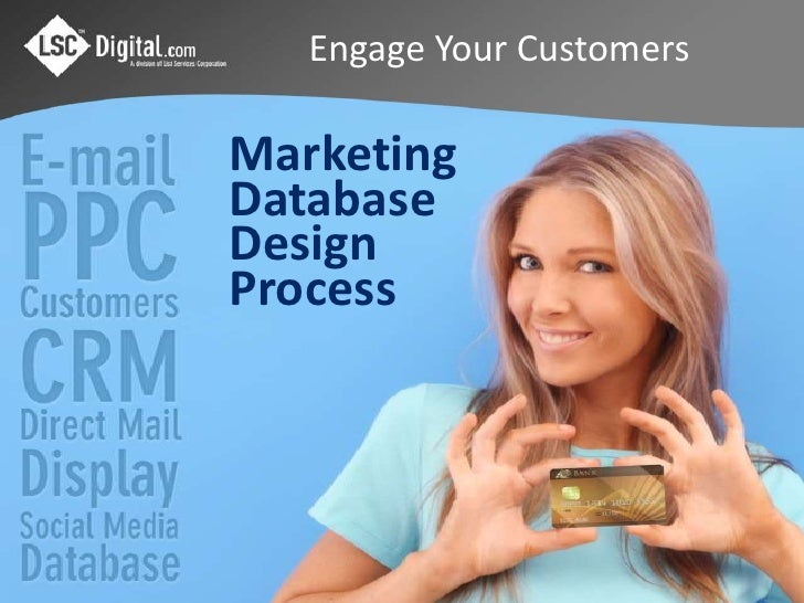 Engage Your Customers<br />Marketing<br />Database<br />Design<br />Process<br />