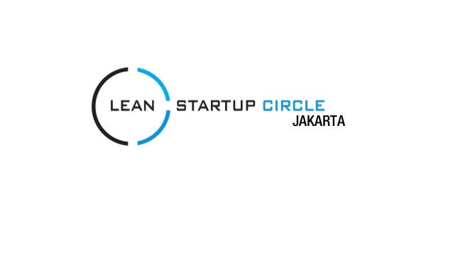 Lean Startup 101 at Lean Startup Circle Jakarta Meetup July 2013