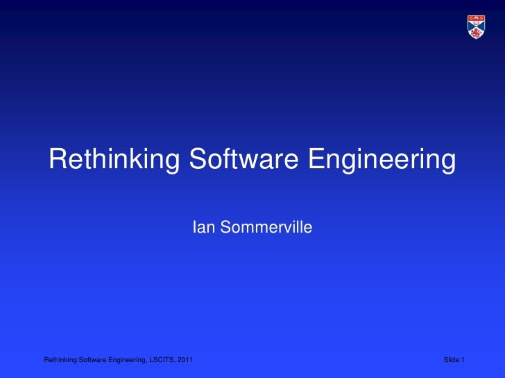 Rethinking Software Engineering<br />Ian Sommerville<br />
