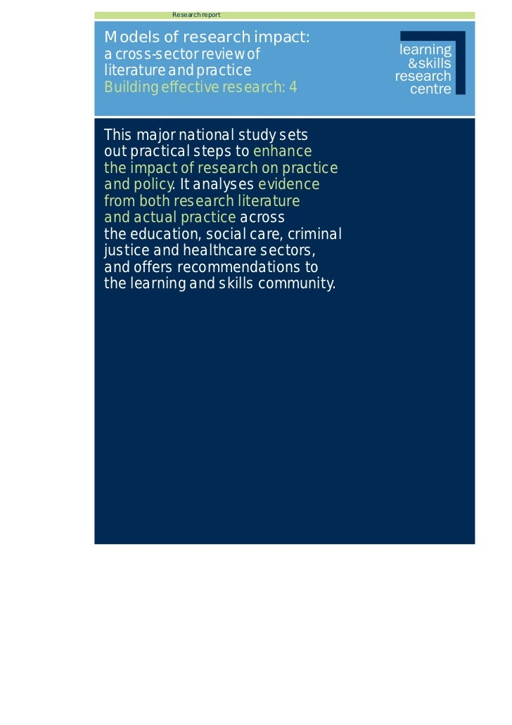 Research reportModels of research impact:a cross-sector review ofliterature and practiceBuilding effective research: 4This...