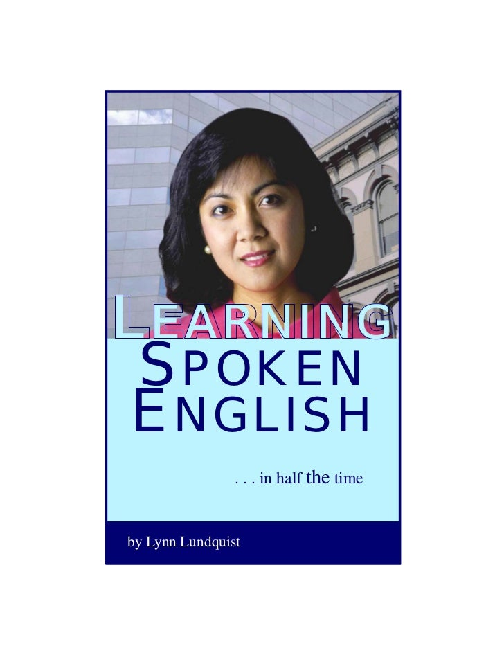 LEARNING SPOKENENGLISH                . . . in half the timeby Lynn Lundquist