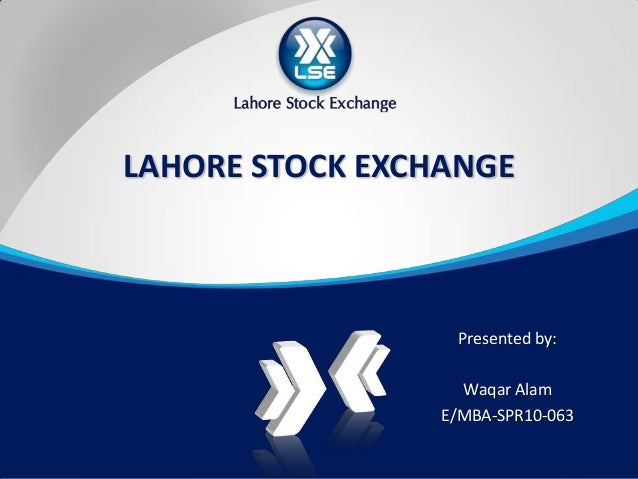 Lahore Stock Exchange (LSE)