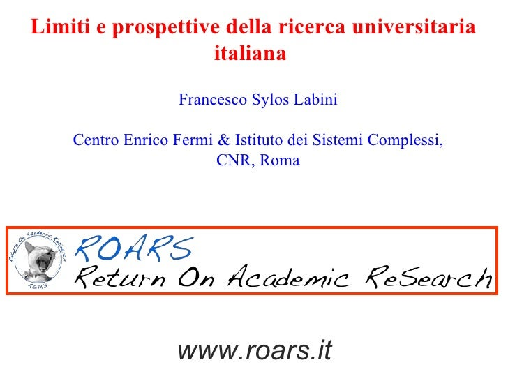 Limiti e prospettive della ricerca universitaria                   italiana                   Francesco Sylos Labini    Ce...