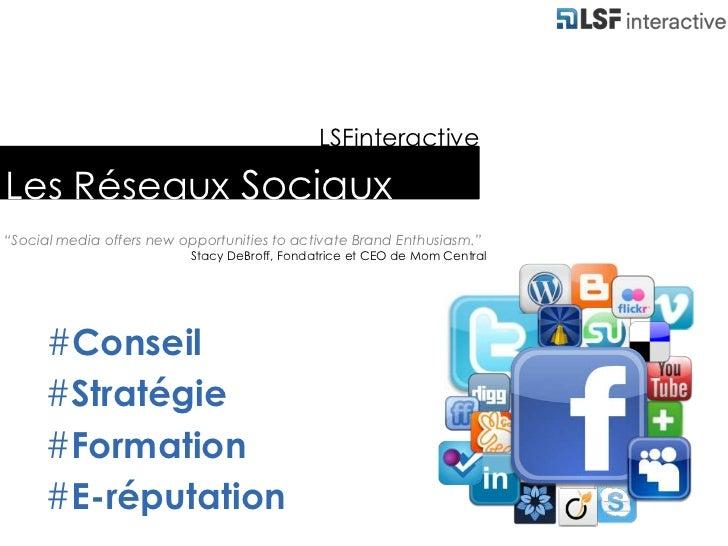 """LSFinteractive<br />Les Réseaux Sociaux<br />""""Social media offers new opportunities to activate Brand Enthusiasm.""""<br />St..."""