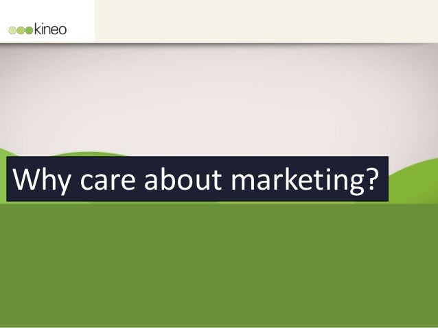 Why care about marketing?