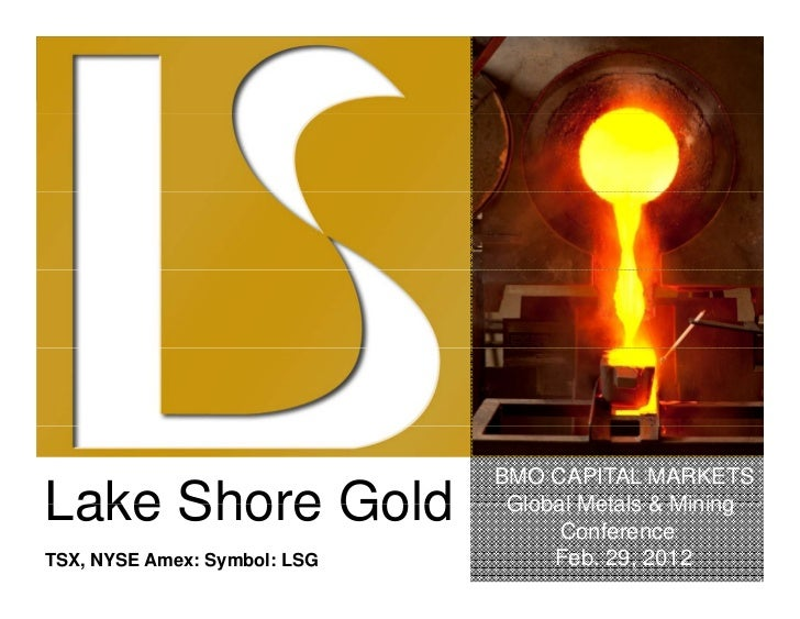 BMO CAPITAL MARKETSLake Shore Gold                Global Metals & Mining                                    ConferenceTSX,...