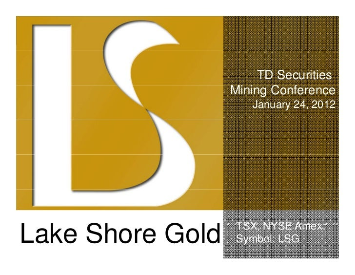 TD Securities                  Mining C f                         Conference                     January 24, 2012         ...