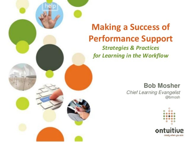 Making a Success of                   Performance Support                        Strategies & Practices                   ...