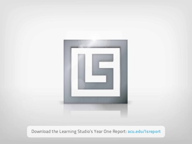 Download the Learning Studio's Year One Report: acu.edu/lsreport