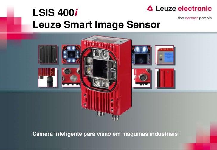 LSIS 400iLeuze Smart Image SensorCâmera inteligente para visão em máquinas industriais!