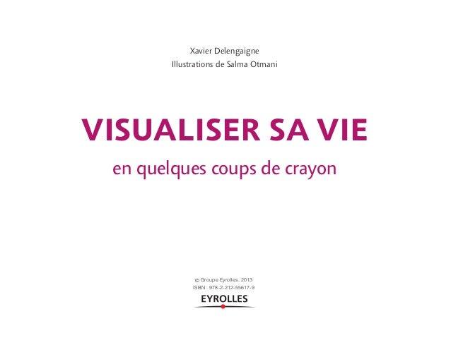 Xavier Delengaigne Illustrations de Salma Otmani Visualiser sa vie en quelques coups de crayon Maquette_DessinerSaVie4.ind...
