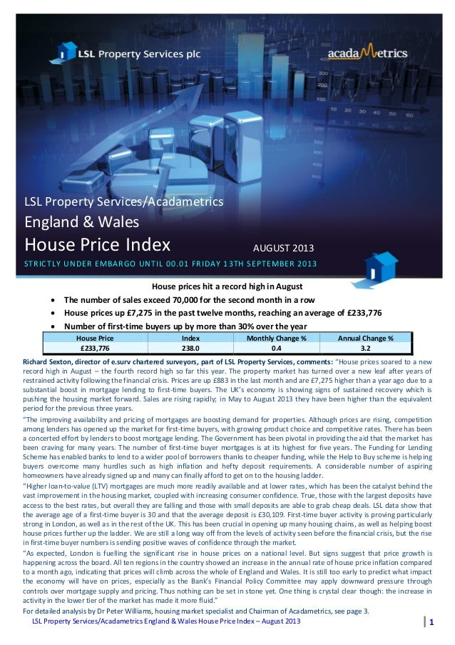 LSL Property Services/Acadametrics England & Wales House Price Index – August 2013 1 LSL Property Services/Acadametrics En...