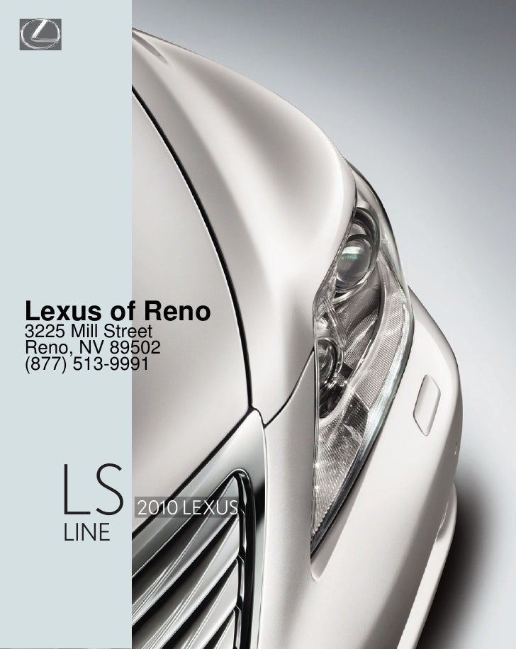 LUXURY                           PERFORMANCE Lexus of Reno                               HYBRID 3225 Mill Street Reno, NV ...