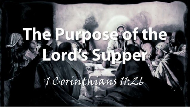 Ls lords supper 1 cor 11 26 slides 082414