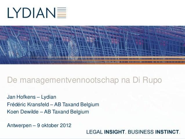 De managementvennootschap na Di RupoJan Hofkens – LydianFrédéric Kransfeld – AB Taxand BelgiumKoen Dewilde – AB Taxand Bel...