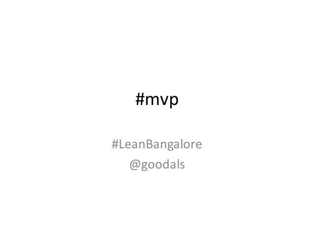 #mvp#LeanBangalore@goodals