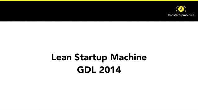 Lean Startup Machine Guadalajara (Official Pst 1.1 Spanish)
