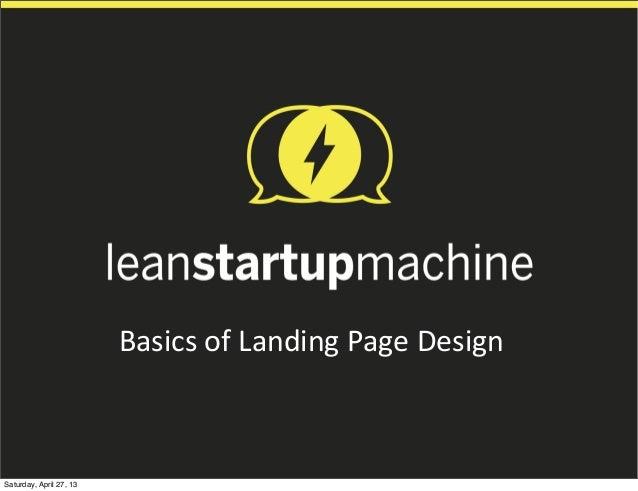 Basics&of&Landing&Page&Design&&Saturday, April 27, 13