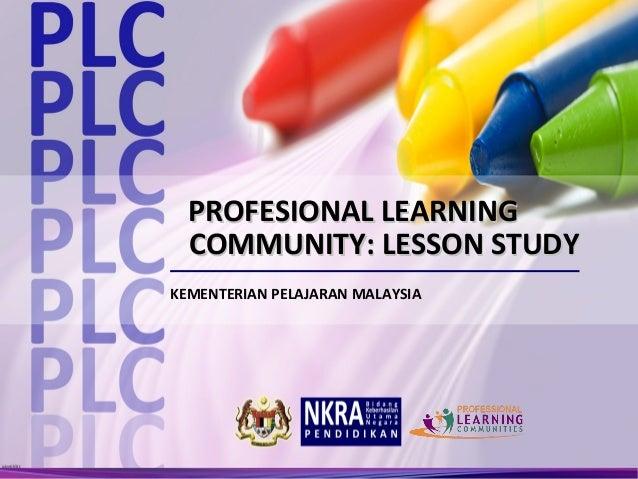 PROFESIONAL LEARNING  COMMUNITY: LESSON STUDYKEMENTERIAN PELAJARAN MALAYSIA                       1   Utama Slaid Sebelum ...
