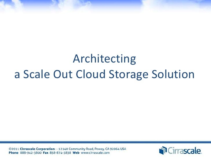 Architectinga Scale Out Cloud Storage Solution