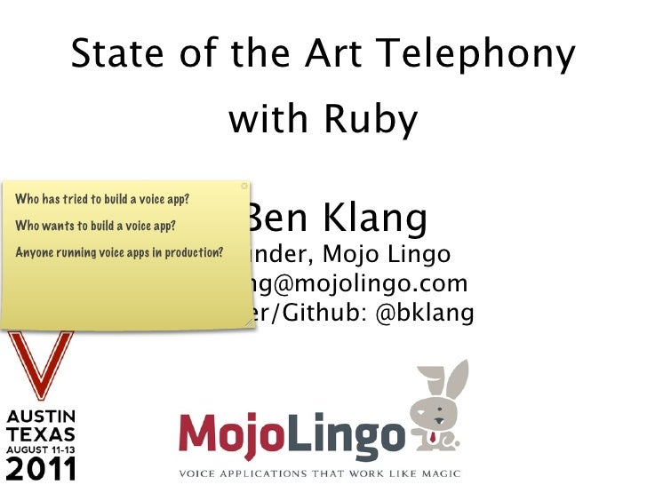 State of the Art Telephony                                           with RubyWho has tried to build a voice app?Who wants...